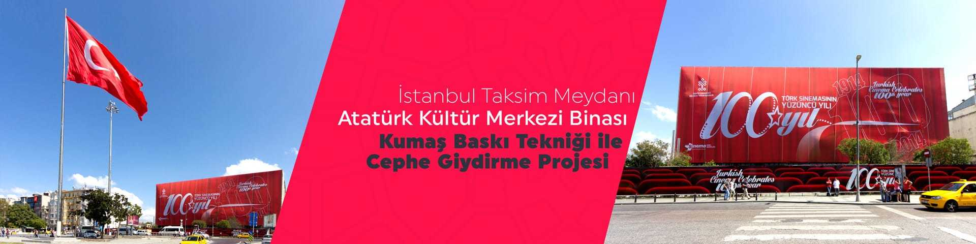 akm kumas baski 4 - İstanbul Taksim AKM Binası Giydirme